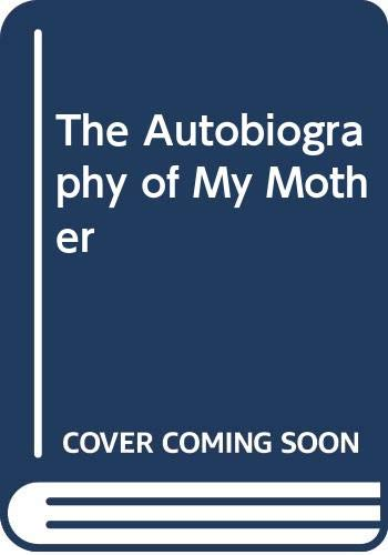 9780374107321: The Autobiography of My Mother