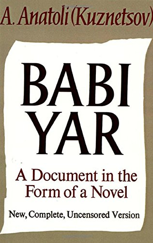 Babi Yar: A Document in the Form of a Novel: A. Anatoli