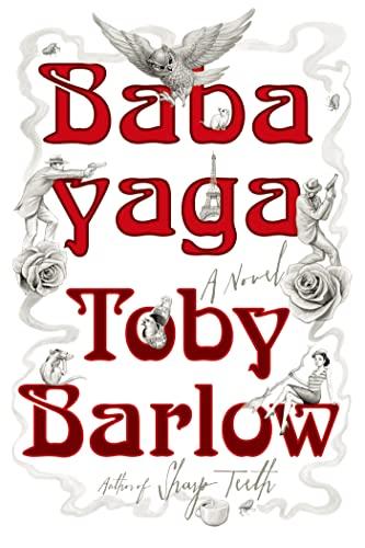 Babayaga: A Novel: Barlow, Toby