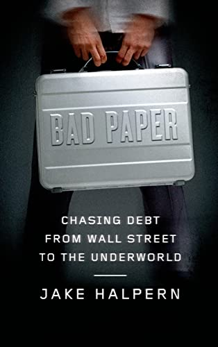 9780374108236: Bad Paper: Chasing Debt from Wall Street to the Underworld