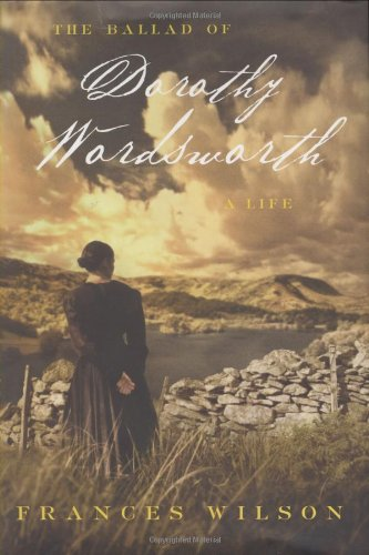 9780374108670: The Ballad of Dorothy Wordsworth: A Life