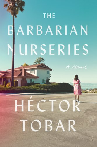 The Barbarian Nurseries (Signed First Edition): Tobar, Hector