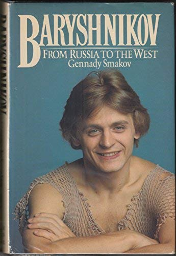 9780374109080: Baryshnikov: From Russia to the West