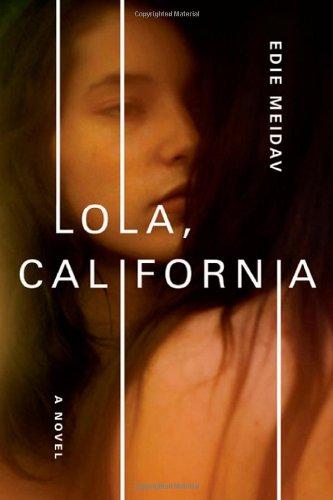 Lola, California (Signed First Edition): Edie Meidav