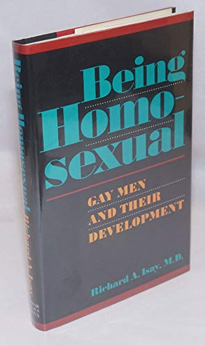 9780374110123: Being Homosexual: Gay Men and Their Development