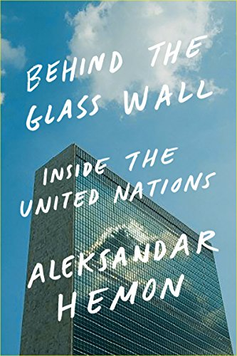 9780374110239: Behind the Glass Wall: Inside the United Nations