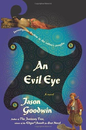 An Evil Eye (Signed First Edition): Jason Goodwin