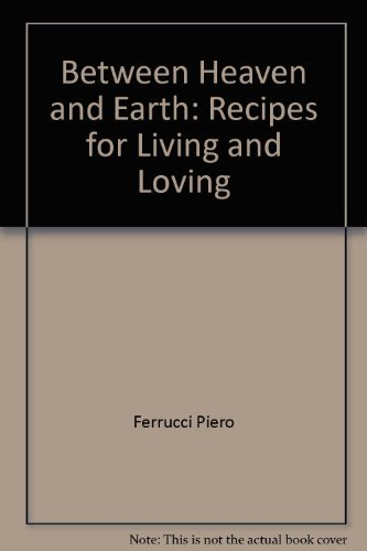 9780374112349: Between heaven and earth: Recipes for living and loving