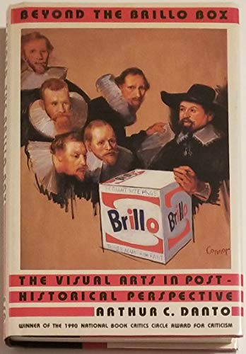 9780374112424: Beyond the Brillo Box: The Visual Arts in Post-Historical Perspective
