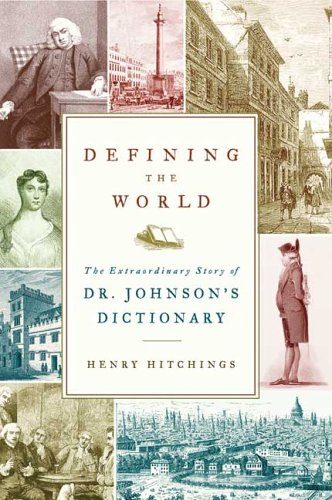 9780374113025: Defining the World: The Extraordinary Story of Dr Johnson's Dictionary