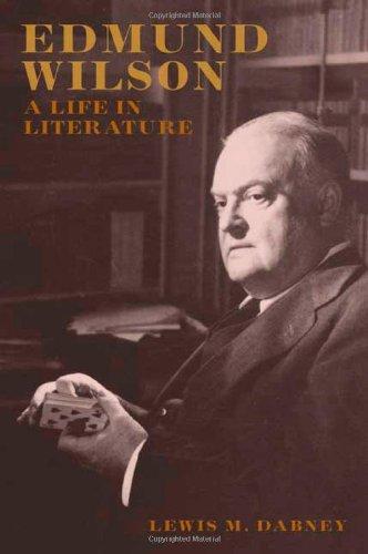 9780374113124: Edmund Wilson: A Life In Literature