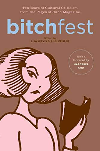 9780374113438: Bitchfest: Ten Years of Cultural Criticism from the Pages of Bitch Magazine