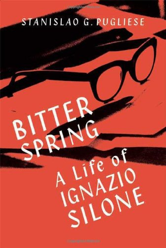 9780374113483: Bitter Spring: A Life of Ignazio Silone