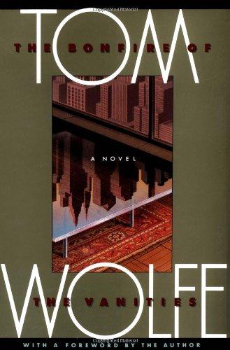 The Bonfire of the Vanities: Wolfe, Tom