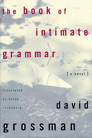 The Book of Intimate Grammar: Grossman, David.