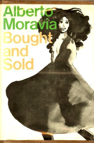Bought and Sold [First American Edition]: Moravia, Alberto; Davidson,