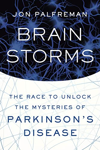 9780374116170: Brain Storms: The Race to Unlock the Mysteries of Parkinson S Disease