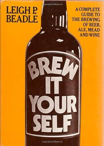 9780374116569: Brew it Yourself: A Complete Guide to The Brewing of Beer, Ale, Mead and Wine