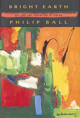 9780374116798: Bright Earth: Art and the Invention of Color