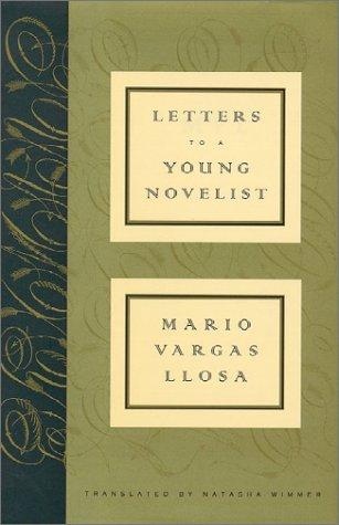 Letters to a Young Novelist: Vargas Llosa, Mario; Wimmer, Natasha (translator)