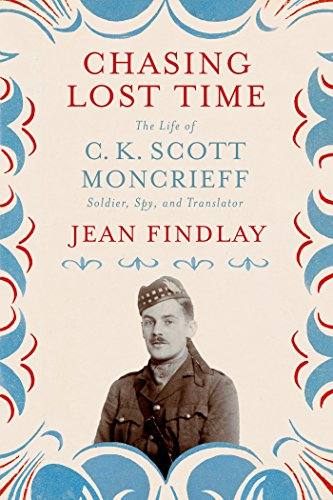 9780374119270: Chasing Lost Time: The Life of C. K. Scott Moncrieff: Soldier, Spy, and Translator