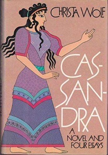 9780374119560: Cassandra: A Novel and four Essays (English and German Edition)