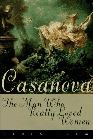 9780374119577: Casanova: The Man Who Really Loved Women