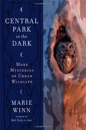 9780374120115: Central Park in the Dark: More Mysteries of Urban Wildlife