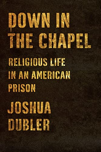 9780374120702: Down in the Chapel: Religious Life in an American Prison