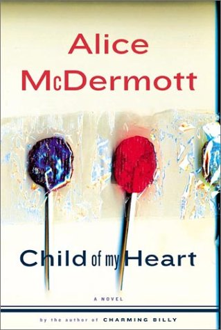 Child of My Heart: McDermott, Alice