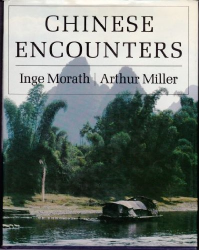 Chinese Encounters: Morath, Inge and Arthur Miller