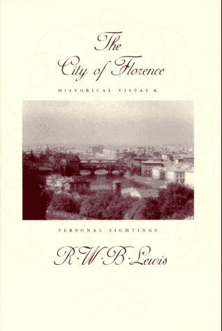 9780374124045: The City of Florence: Historical Vistas and Personal Sightings