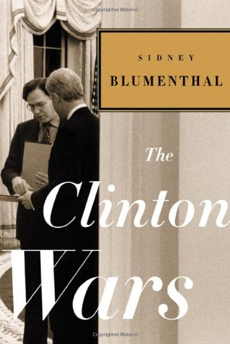 The Clinton Wars (signed): BLUMENTHAL, SIDNEY