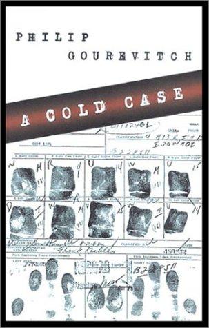 A Cold Case: Gourevitch, Philip