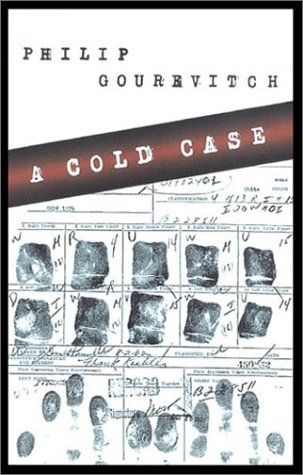 A Cold Case: Gourevitch, Philip