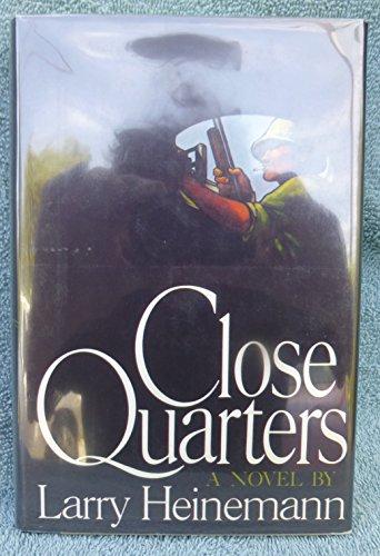 Close Quarters: Heinemann,larry