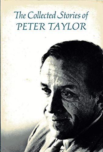 9780374125486: The Collected Stories of Peter Taylor