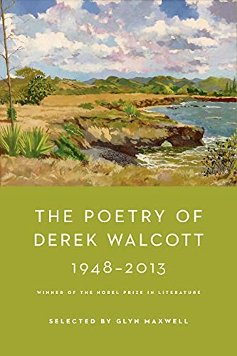 9780374125615: The Poetry of Derek Walcott 1948-2013