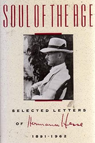 9780374126124: Soul of the Age: Selected Letters of Hermann Hesse, 1891-1962