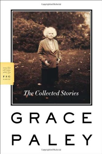 The Collected Stories (Mint First Edition): Grace Paley