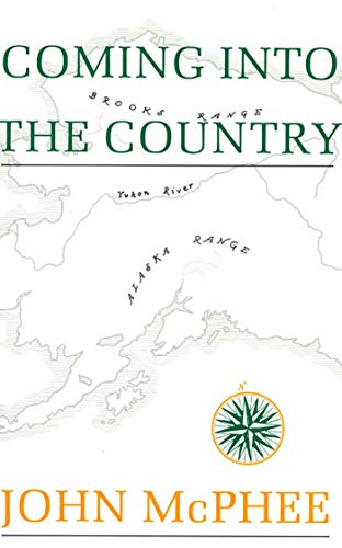Coming Into the Country.: McPHEE, John.