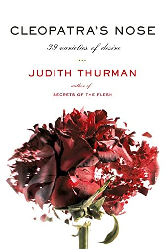 Cleopatra's Nose: 39 Varieties of Desire (9780374126513) by Thurman, Judith