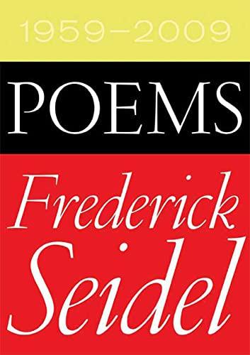 Poems 1959-2009: Frederick Seidel