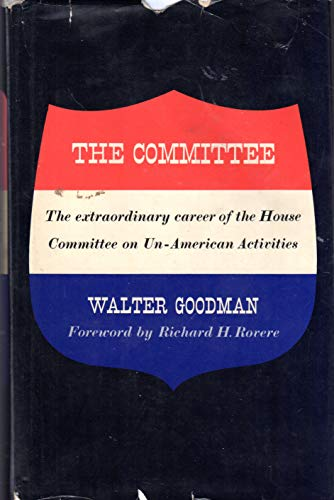 9780374126889: The Committee: The Extraordinary Career of the House Committee on Un-American Activities