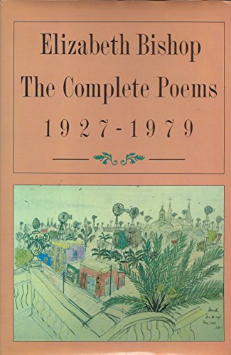 9780374127473: Elizabeth Bishop: The Complete Poems 1927-1979