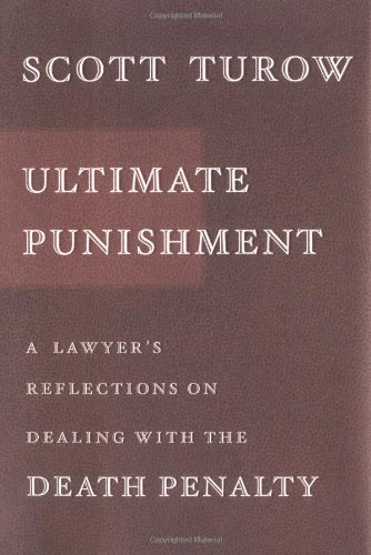 Ultimate Punishment; A Lawyer's Reflections on Dealing with the Death Penalty
