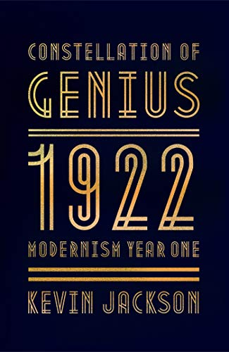 9780374128982: Constellation of Genius: 1922: Modernism Year One