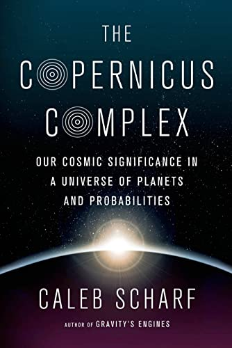 9780374129217: The Copernicus Complex: Our Cosmic Significance in a Universe of Planets and Probabilities