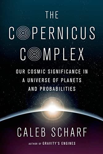 9780374129217: The Copernicus Complex: Caleb A. Scharf