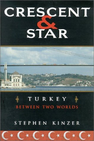 9780374131432: Crescent and Star: Turkey Between Two Worlds